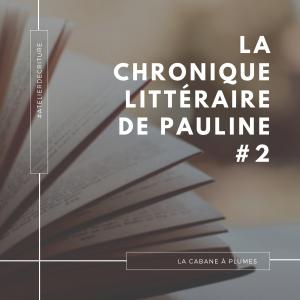 La chronique littéraire de Pauline #2