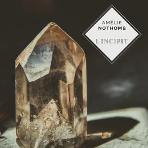 Amélie Nothomb – L'incipit