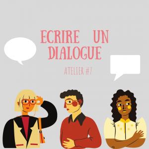 Compte-rendu atelier #7 – écrire un dialogue